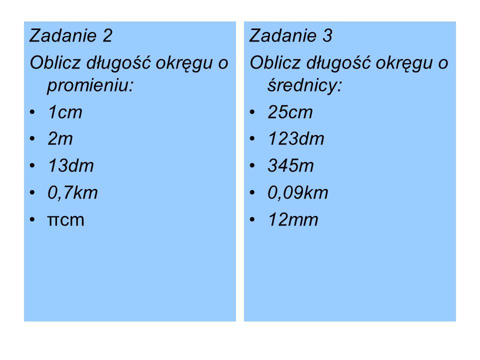 Zadanie 4 Oblicz przybliżoną długość okręgu o promieniu 24cm.