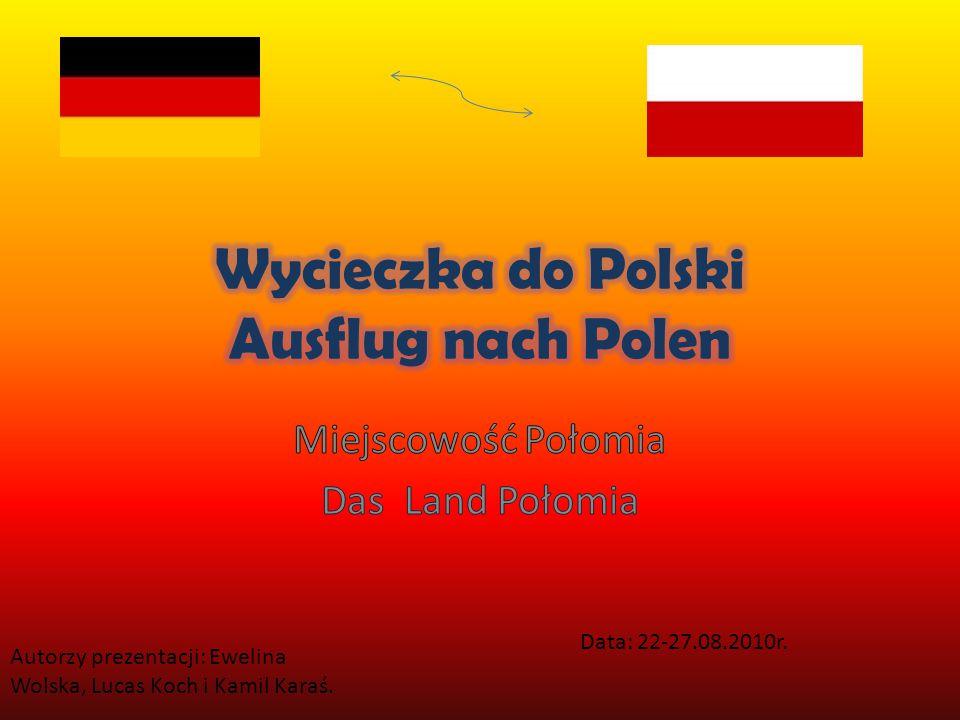 Data: 22-27.08.2010r. Autorzy prezentacji: Ewelina Wolska, Lucas Koch i Kamil Karaś.