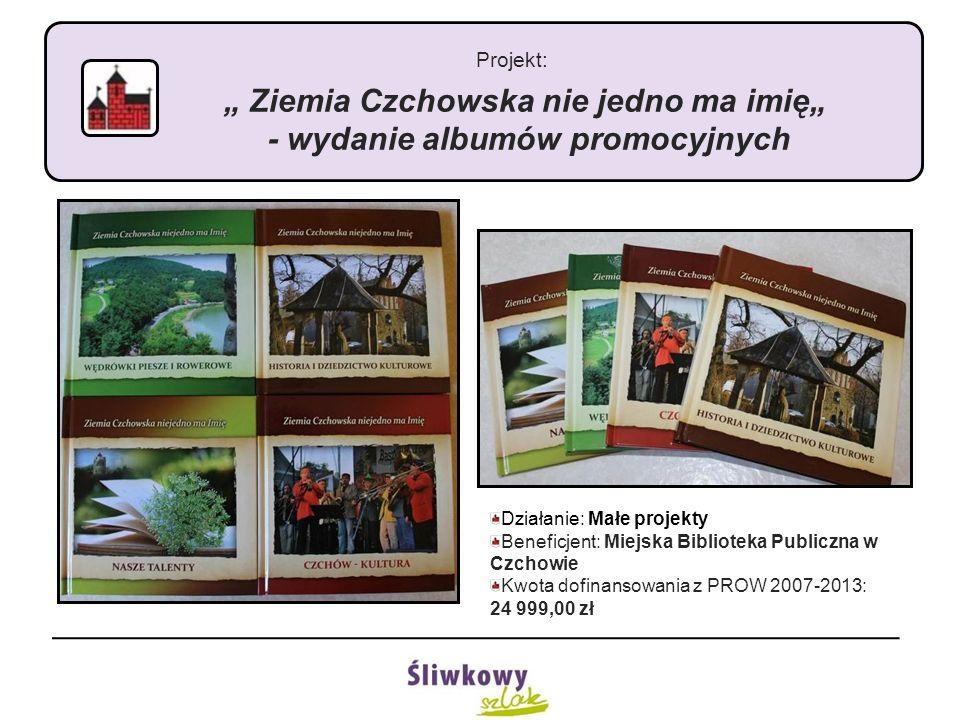 """Projekt: """" Ziemia Czchowska nie jedno ma imię"""" - wydanie albumów promocyjnych Działanie: Małe projekty Beneficjent: Miejska Biblioteka Publiczna w Czc"""