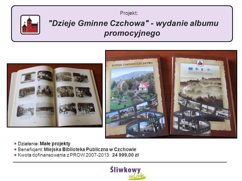 Projekt: Dzieje Gminne Czchowa - wydanie albumu promocyjnego Działanie: Małe projekty Beneficjent: Miejska Biblioteka Publiczna w Czchowie Kwota dofinansowania z PROW 2007-2013: 24 999,00 zł