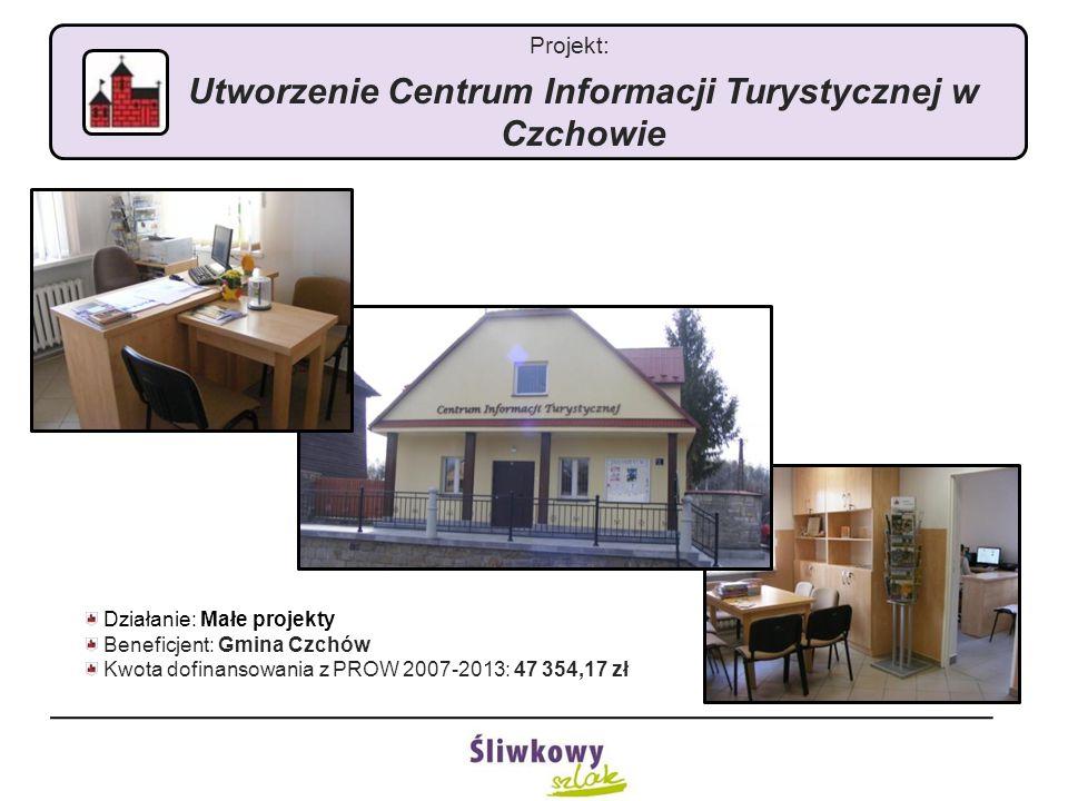 Projekt: Utworzenie Centrum Informacji Turystycznej w Czchowie Działanie: Małe projekty Beneficjent: Gmina Czchów Kwota dofinansowania z PROW 2007-2013: 47 354,17 zł