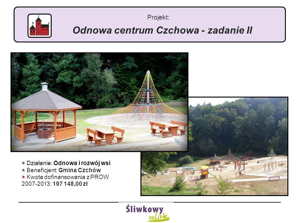 Projekt: Odnowa centrum Czchowa - zadanie II Działanie: Odnowa i rozwój wsi Beneficjent: Gmina Czchów Kwota dofinansowania z PROW 2007-2013: 197 148,0
