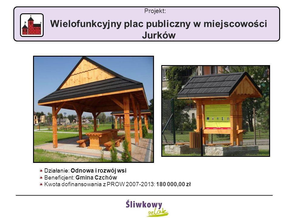 Projekt: Wielofunkcyjny plac publiczny w miejscowości Jurków Działanie: Odnowa i rozwój wsi Beneficjent: Gmina Czchów Kwota dofinansowania z PROW 2007-2013: 180 000,00 zł