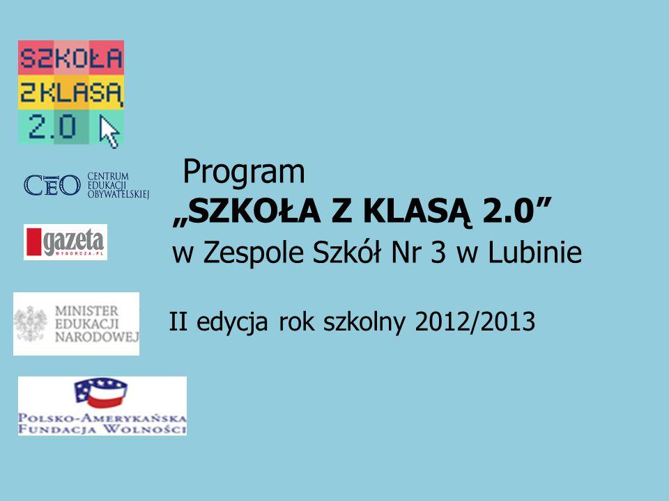 """Program """"SZKOŁA Z KLASĄ 2.0 w Zespole Szkół Nr 3 w Lubinie II II edycja rok szkolny 2012/2013"""