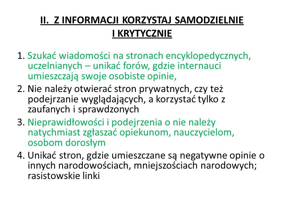 II. Z INFORMACJI KORZYSTAJ SAMODZIELNIE I KRYTYCZNIE 1.