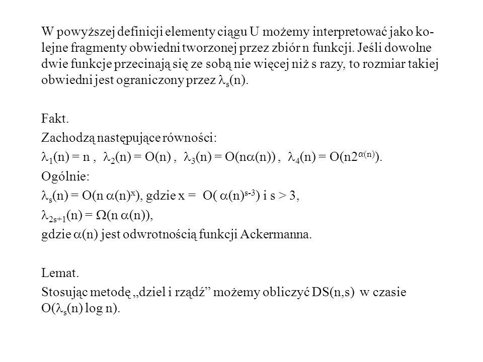 W powyższej definicji elementy ciągu U możemy interpretować jako ko- lejne fragmenty obwiedni tworzonej przez zbiór n funkcji.