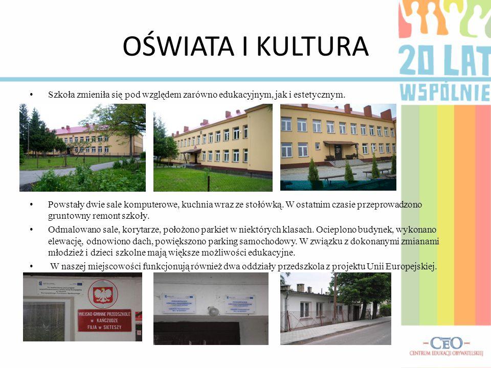 OŚWIATA I KULTURA Samorząd Gminy systematycznie wspiera działalność wielu organizacji działających na terenie naszej miejscowości m.in.:  Organizację OSP w Sieteszy  Orkiestrę Dętą OSP w Sieteszy