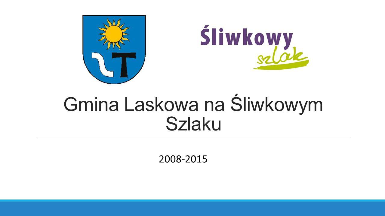 Gmina Laskowa na Śliwkowym Szlaku 2008-2015
