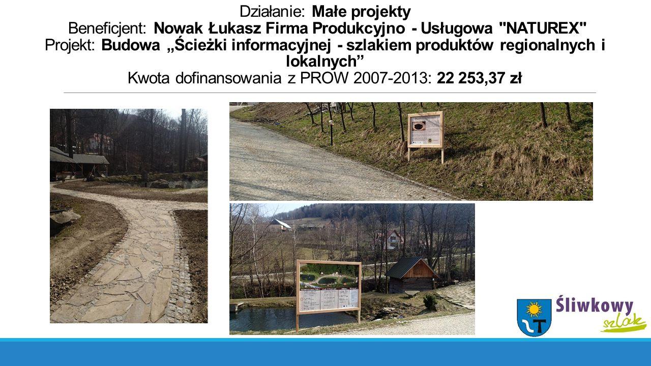 Działanie: Małe projekty Beneficjent: Nowak Łukasz Firma Produkcyjno - Usługowa