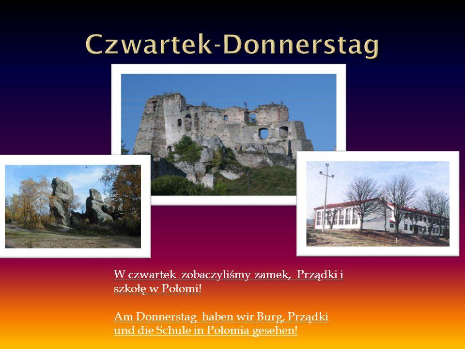 W czwartek zobaczyliśmy zamek, Prządki i szkołę w Połomi! Am Donnerstag haben wir Burg, Prządki und die Schule in Połomia gesehen!