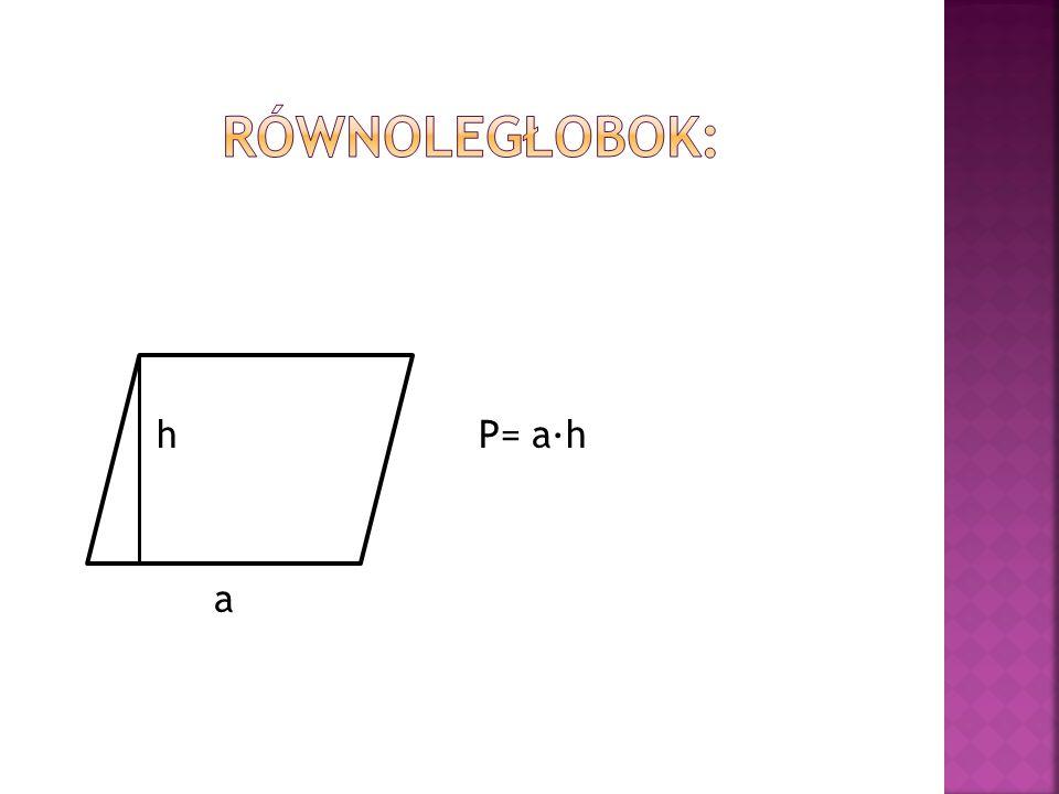 h P= a∙h a