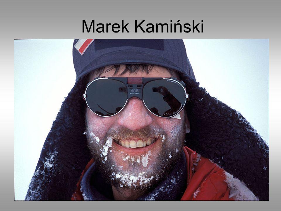 Marek Kamiński ur.24 marca 1964 w Gdańsku, polski polarnik, podróżnik, przedsiębiorca.