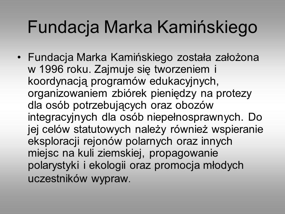 Fundacja Marka Kamińskiego Fundacja Marka Kamińskiego została założona w 1996 roku.