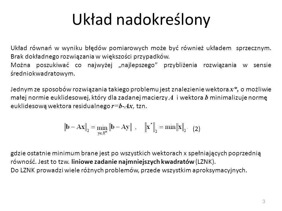 Metoda SVD 4 SVD – Singular value decomposition - Rozkład według wartości osobliwych Przy wyznaczaniu postaci analitycznej rozwiązania liniowego zadania najmniejszych kwadratów i badaniu jego własności, korzystamy z twierdzenia o rozkładzie dowolnej macierzy prostokątnej na iloczyn macierzy ortogonalnej, diagonalnej i ortogonalnej.