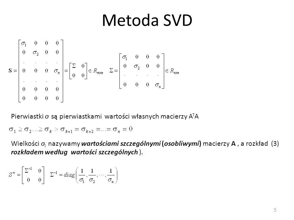 Metoda SVD 6 Widzimy stąd, że wartości szczególne są określone jednoznacznie, natomiast macierze U i V nie są.