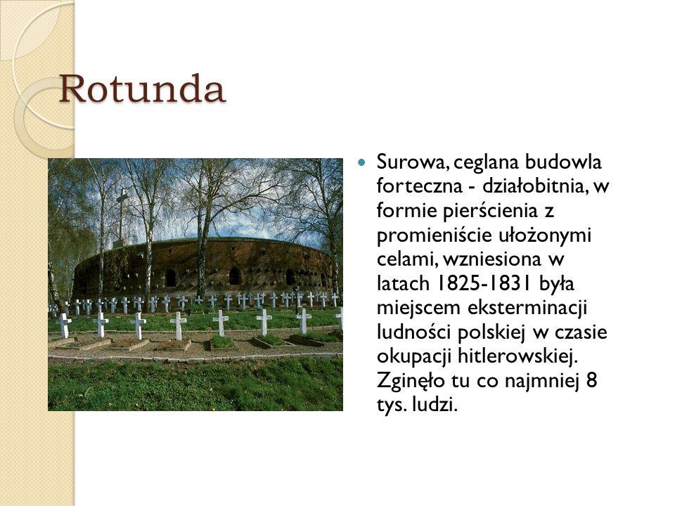 Rotunda Surowa, ceglana budowla forteczna - działobitnia, w formie pierścienia z promieniście ułożonymi celami, wzniesiona w latach 1825-1831 była mie