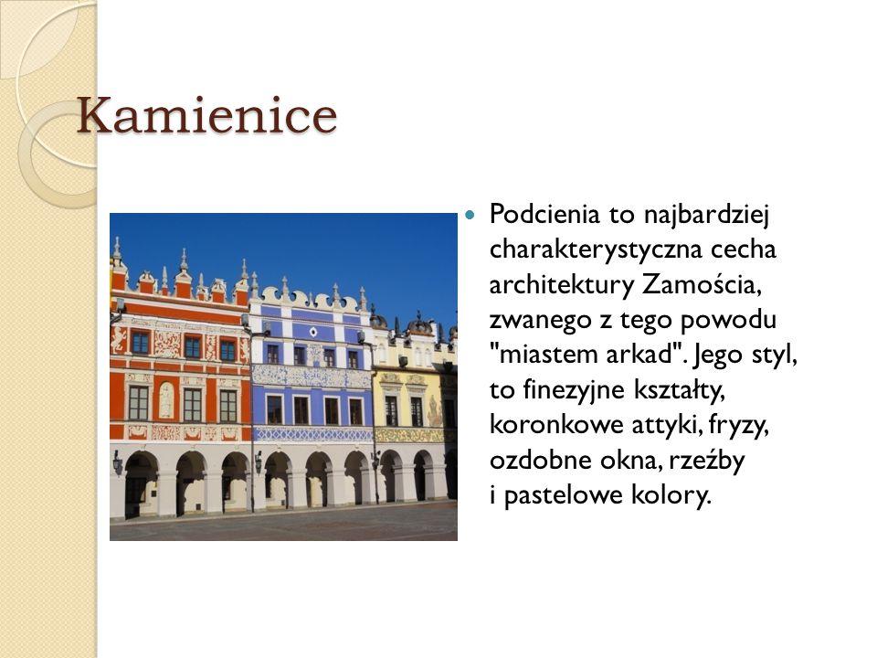 Kamienice Podcienia to najbardziej charakterystyczna cecha architektury Zamościa, zwanego z tego powodu