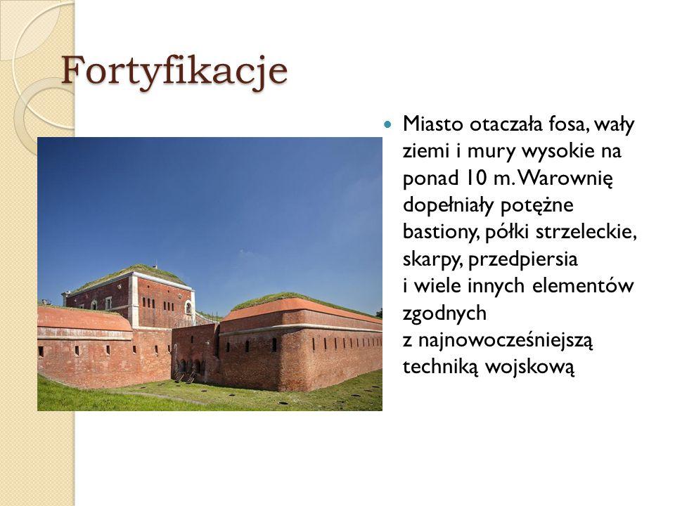 Fortyfikacje Miasto otaczała fosa, wały ziemi i mury wysokie na ponad 10 m. Warownię dopełniały potężne bastiony, półki strzeleckie, skarpy, przedpier