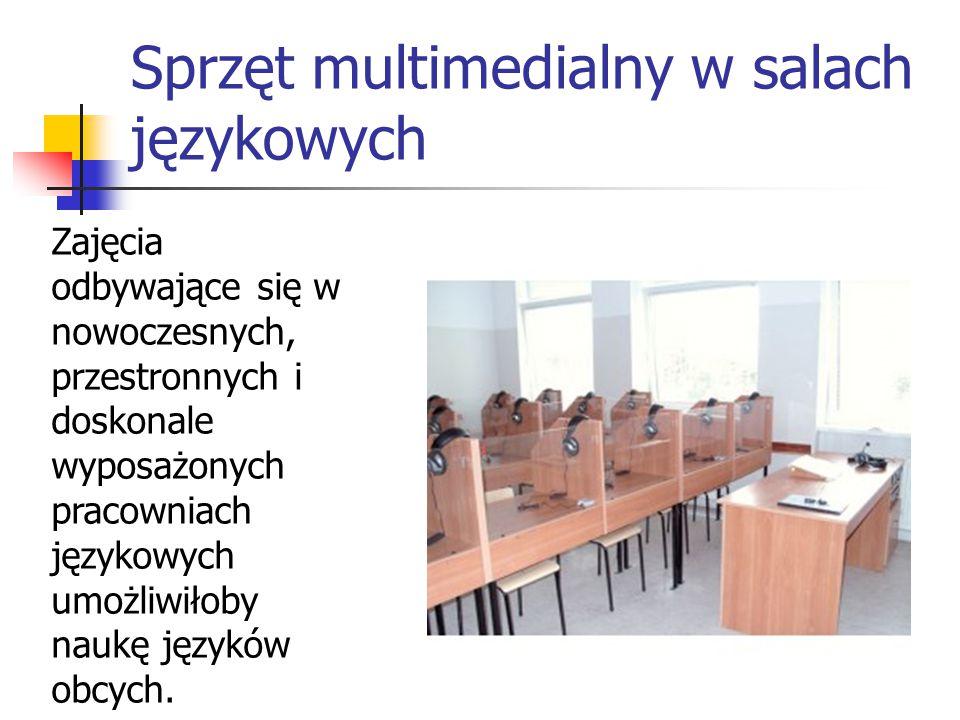 Sprzęt multimedialny w salach językowych Zajęcia odbywające się w nowoczesnych, przestronnych i doskonale wyposażonych pracowniach językowych umożliwiłoby naukę języków obcych.