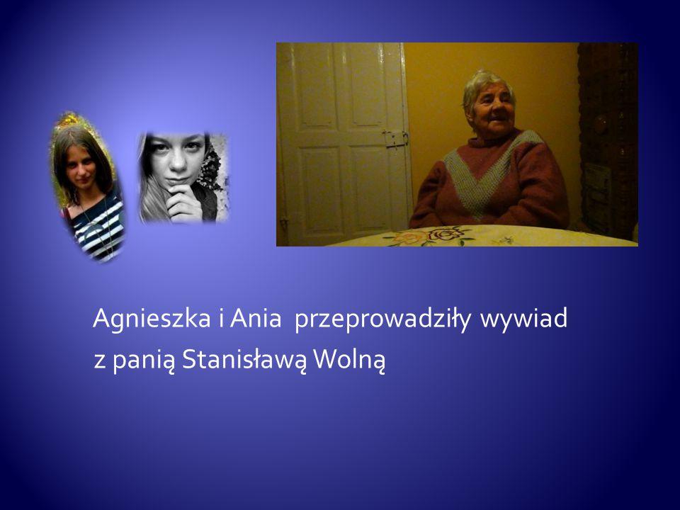 Agnieszka i Ania przeprowadziły wywiad z panią Stanisławą Wolną
