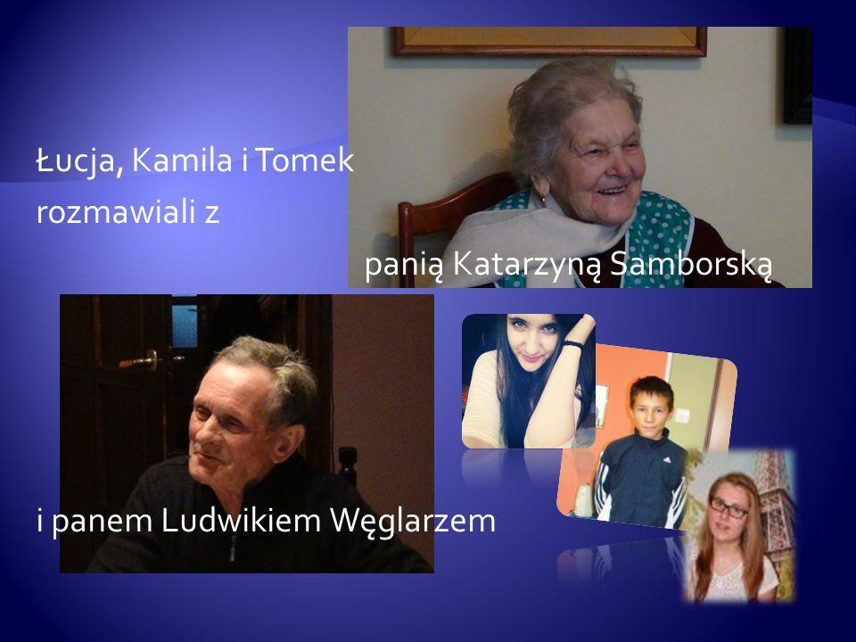 Łucja, Kamila i Tomek rozmawiali z panią Katarzyną Samborską i panem Ludwikiem Węglarzem