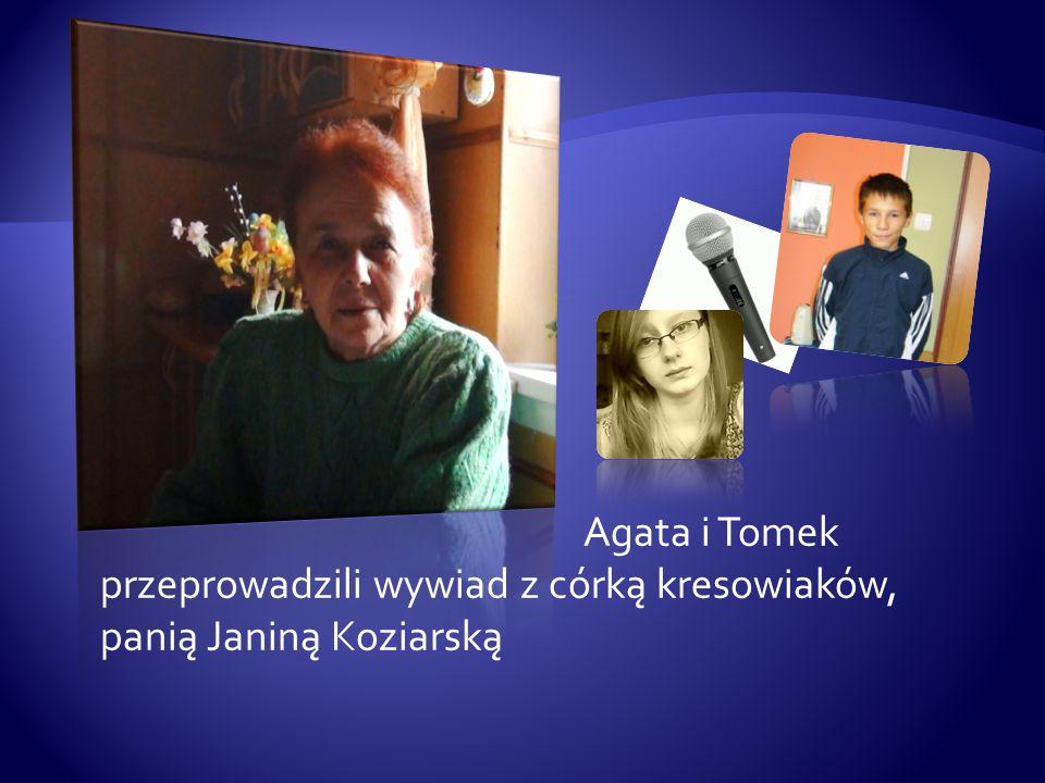 Agata i Tomek przeprowadzili wywiad z córką kresowiaków, panią Janiną Koziarską
