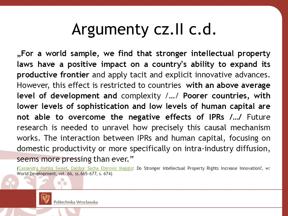 "Argumenty cz.II c.d. ""For a world sample, we find that stronger intellectual property laws have a positive impact on a country's ability to expand its"