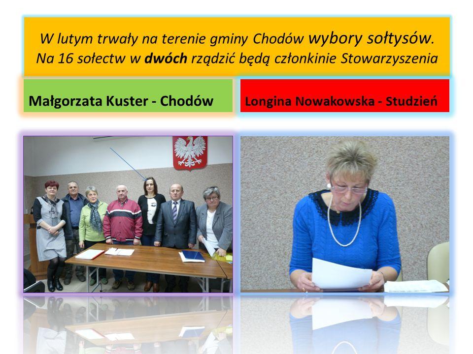 W lutym trwały na terenie gminy Chodów wybory sołtysów. Na 16 sołectw w dwóch rządzić będą członkinie Stowarzyszenia Małgorzata Kuster - Chodów Longin