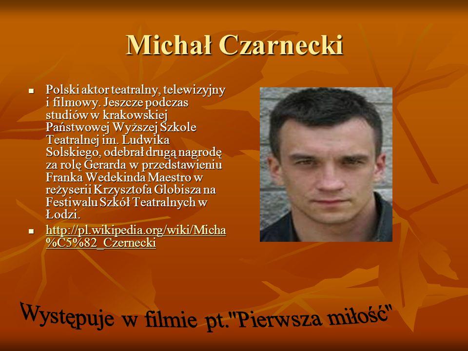 Michał Czarnecki Polski aktor teatralny, telewizyjny i filmowy.