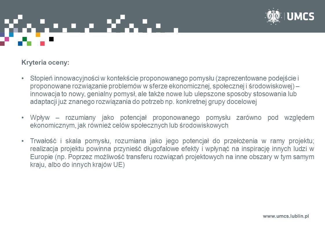 www.umcs.lublin.pl Kryteria oceny: Stopień innowacyjności w kontekście proponowanego pomysłu (zaprezentowane podejście i proponowane rozwiązanie probl