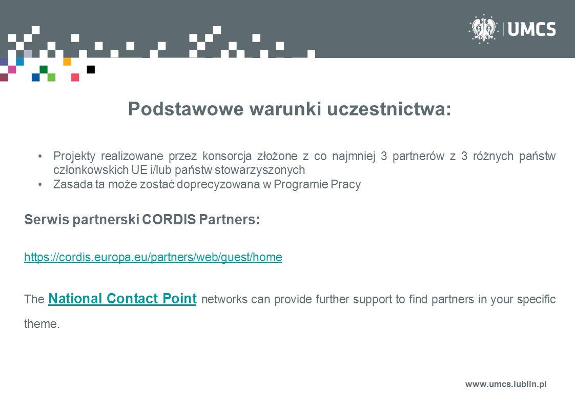 www.umcs.lublin.pl Podstawowe warunki uczestnictwa: Projekty realizowane przez konsorcja złożone z co najmniej 3 partnerów z 3 różnych państw członkow