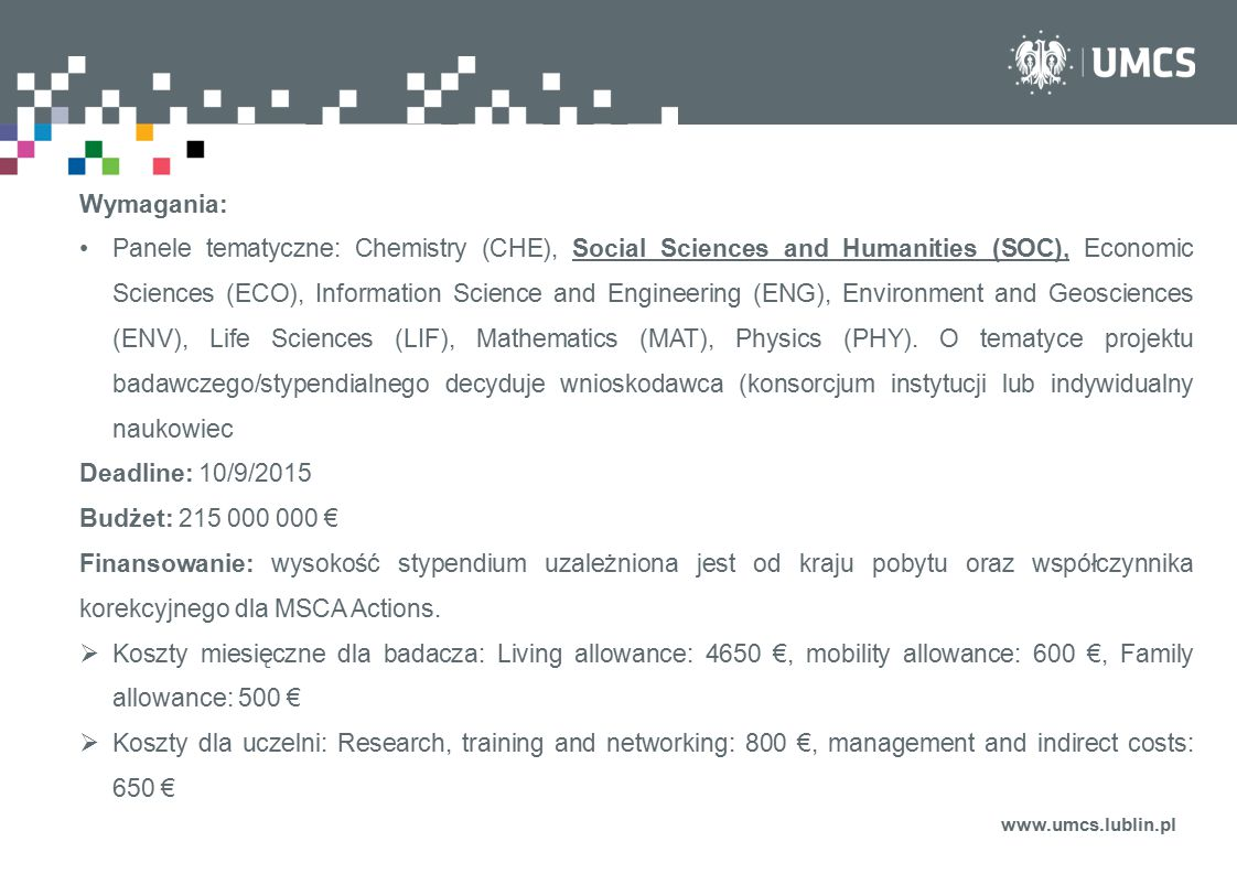www.umcs.lublin.pl Wymagania: Panele tematyczne: Chemistry (CHE), Social Sciences and Humanities (SOC), Economic Sciences (ECO), Information Science a