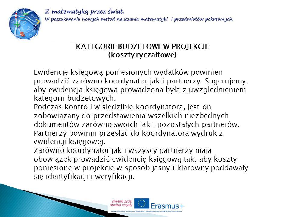 KATEGORIE BUDŻETOWE W PROJEKCIE (koszty ryczałtowe) Ewidencję księgową poniesionych wydatków powinien prowadzić zarówno koordynator jak i partnerzy. S