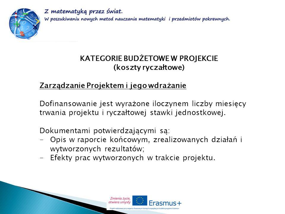 KATEGORIE BUDŻETOWE W PROJEKCIE (koszty ryczałtowe) Zarządzanie Projektem i jego wdrażanie Dofinansowanie jest wyrażone iloczynem liczby miesięcy trwa
