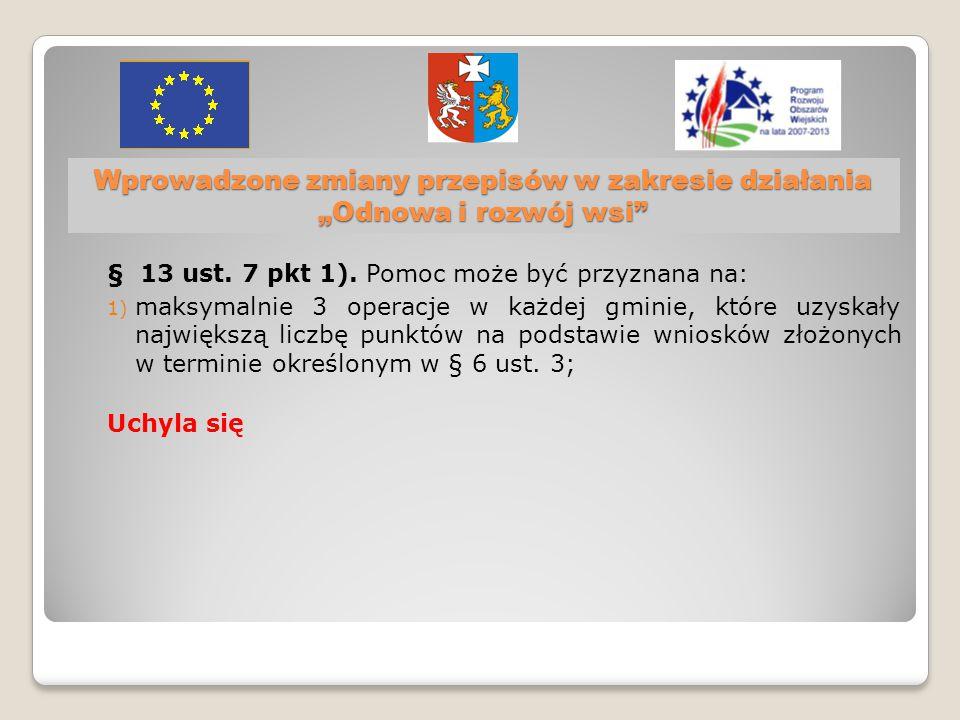 """Wprowadzone zmiany przepisów w zakresie działania """"Odnowa i rozwój wsi § 13 ust."""