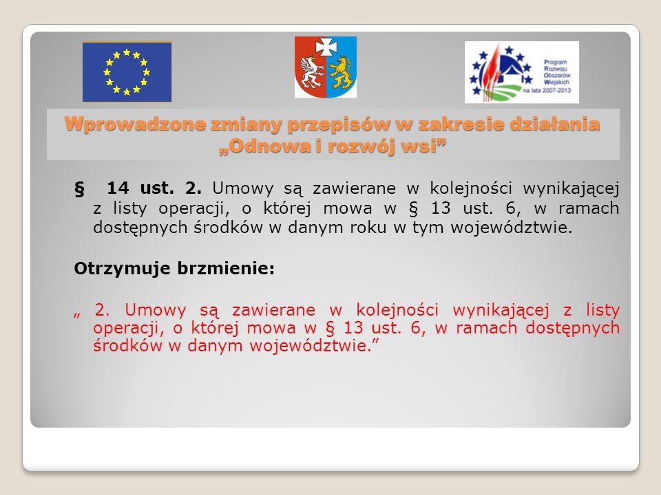 """Wprowadzone zmiany przepisów w zakresie działania """"Odnowa i rozwój wsi § 14 ust."""