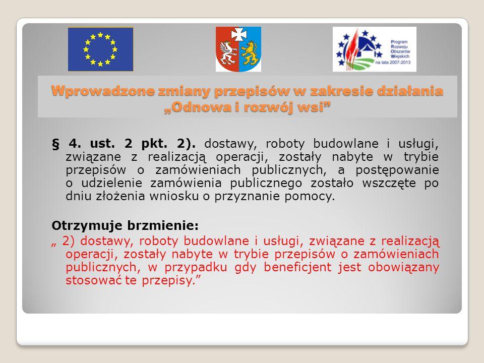 """Wprowadzone zmiany przepisów w zakresie działania """"Odnowa i rozwój wsi § 4."""
