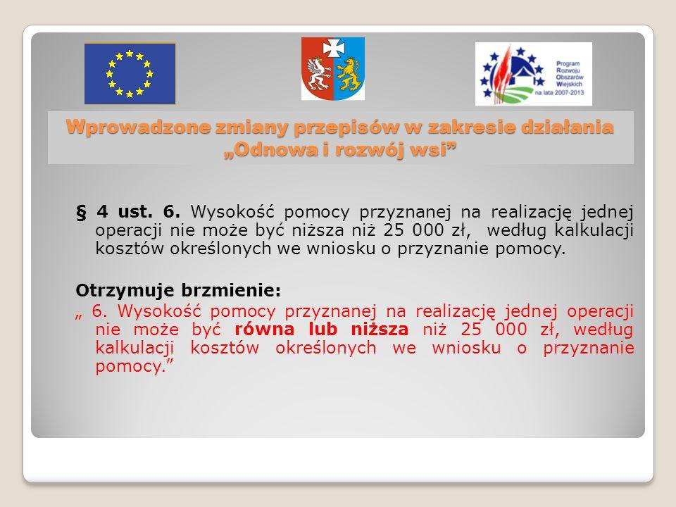 """Wprowadzone zmiany przepisów w zakresie działania """"Odnowa i rozwój wsi § 4 ust."""