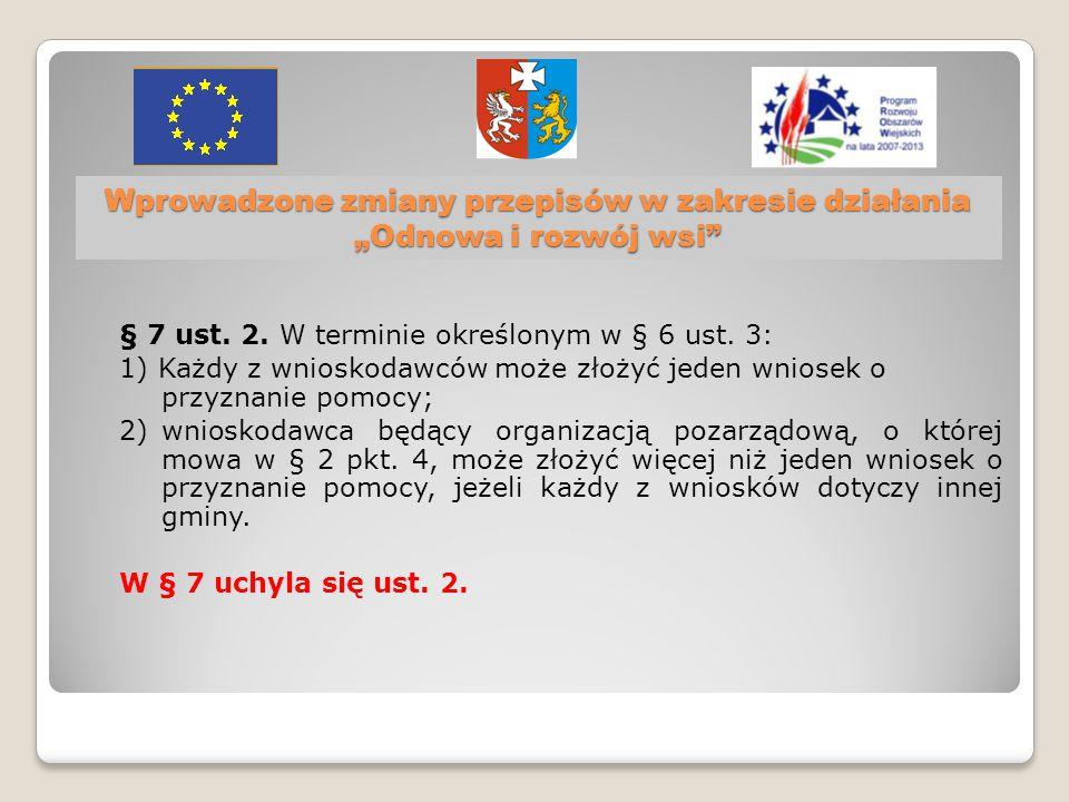"""Wprowadzone zmiany przepisów w zakresie działania """"Odnowa i rozwój wsi § 7 ust."""