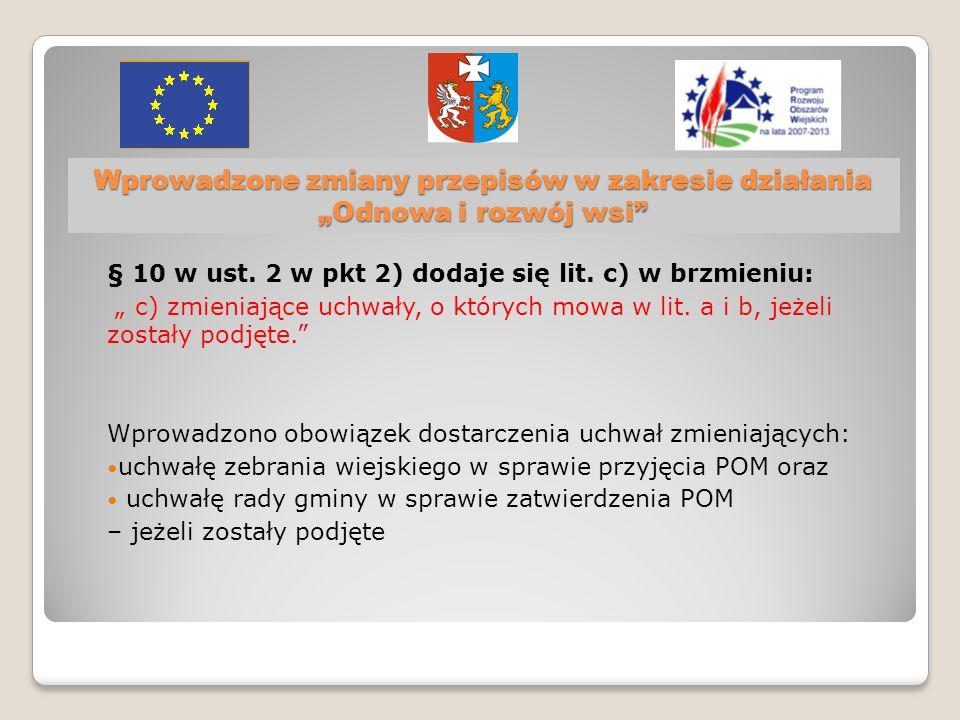 """Wprowadzone zmiany przepisów w zakresie działania """"Odnowa i rozwój wsi § 10 w ust."""