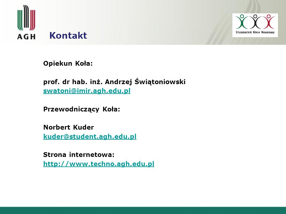 Kontakt Opiekun Koła: prof. dr hab. inż.