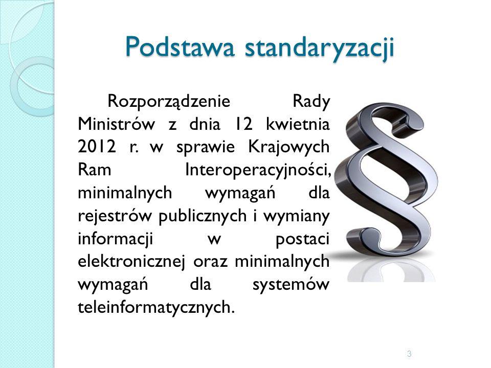 Podstawa standaryzacji Rozporządzenie Rady Ministrów z dnia 12 kwietnia 2012 r.