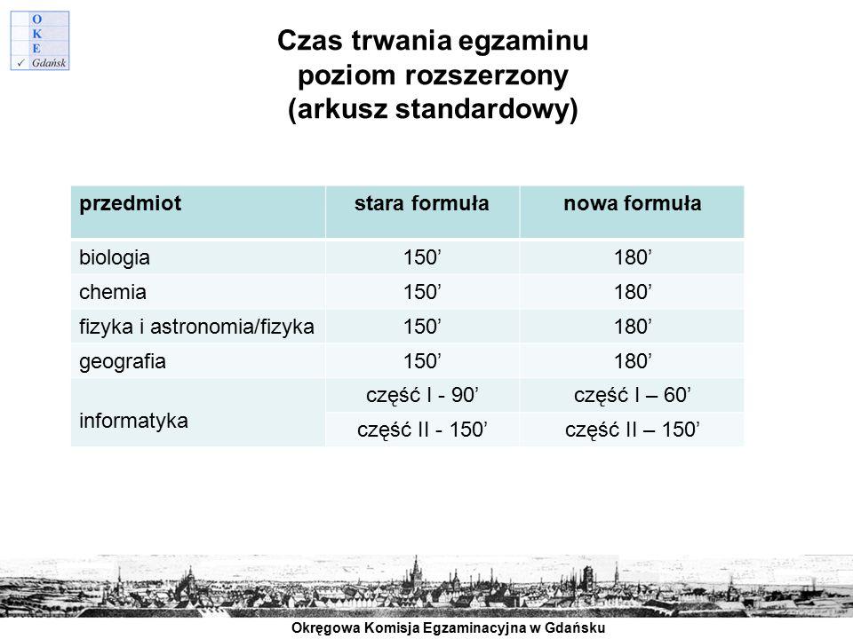 Okręgowa Komisja Egzaminacyjna w Gdańsku Czas trwania egzaminu poziom rozszerzony (arkusz standardowy) przedmiotstara formułanowa formuła biologia150'