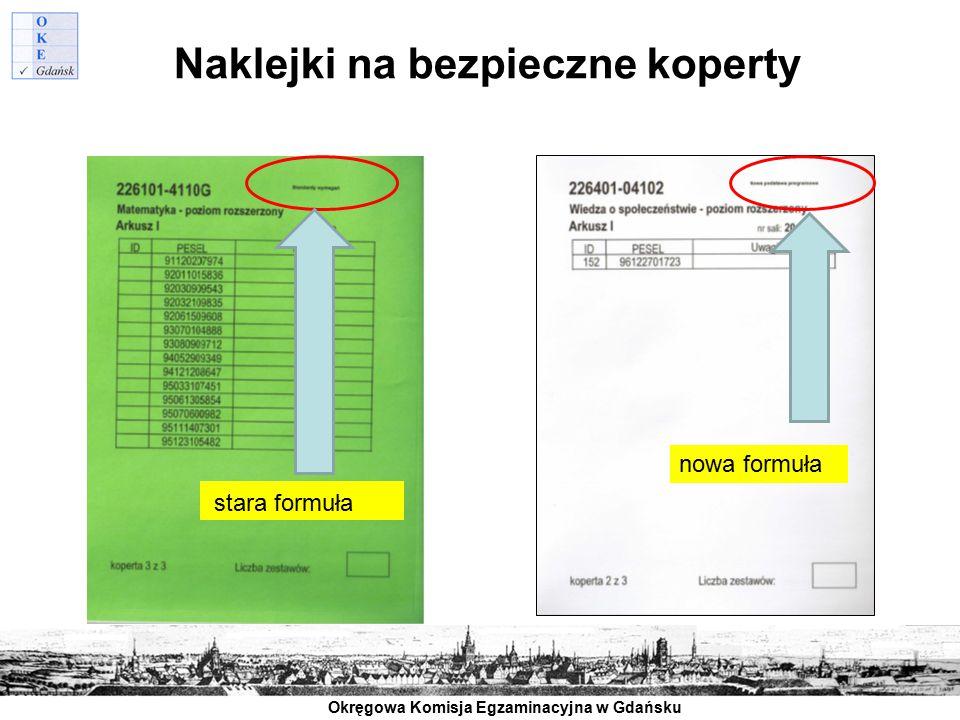 Okręgowa Komisja Egzaminacyjna w Gdańsku Naklejki na bezpieczne koperty stara formuła nowa formuła