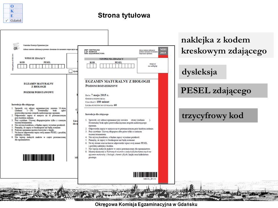 Okręgowa Komisja Egzaminacyjna w Gdańsku naklejka z kodem kreskowym zdającego dysleksja PESEL zdającego trzycyfrowy kod Strona tytułowa