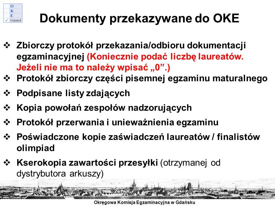 Okręgowa Komisja Egzaminacyjna w Gdańsku Dokumenty przekazywane do OKE  Zbiorczy protokół przekazania/odbioru dokumentacji egzaminacyjnej (Koniecznie