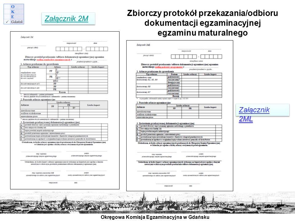 Okręgowa Komisja Egzaminacyjna w Gdańsku Zbiorczy protokół przekazania/odbioru dokumentacji egzaminacyjnej egzaminu maturalnego Załącznik 2ML