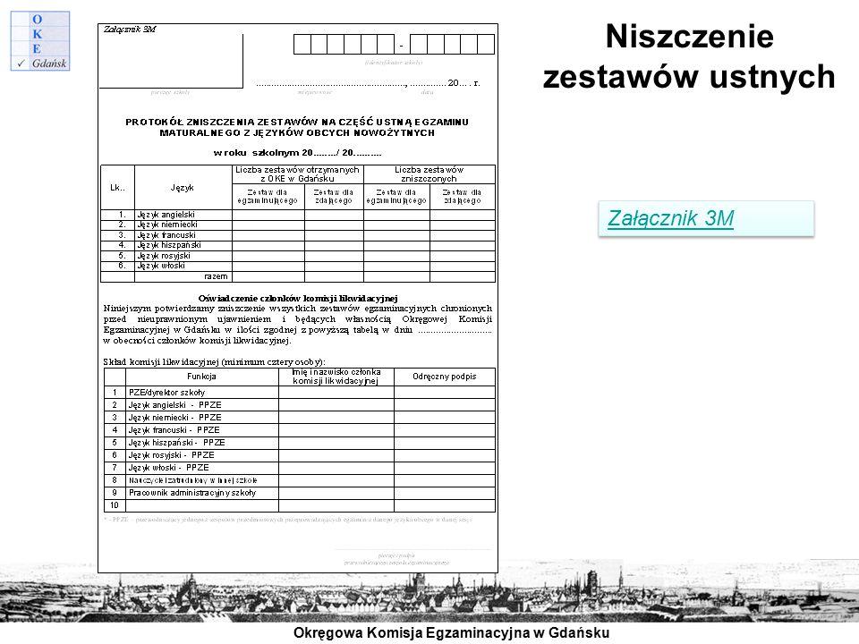 Okręgowa Komisja Egzaminacyjna w Gdańsku Niszczenie zestawów ustnych Załącznik 3M