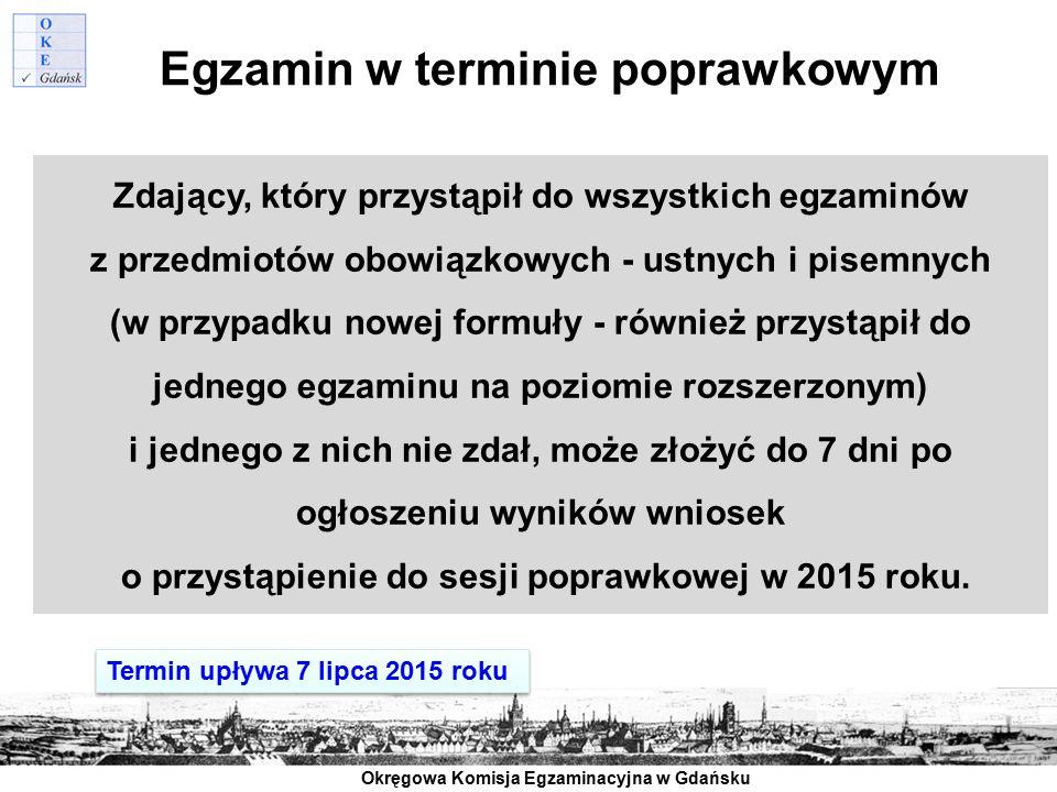 Okręgowa Komisja Egzaminacyjna w Gdańsku Egzamin w terminie poprawkowym Zdający, który przystąpił do wszystkich egzaminów z przedmiotów obowiązkowych