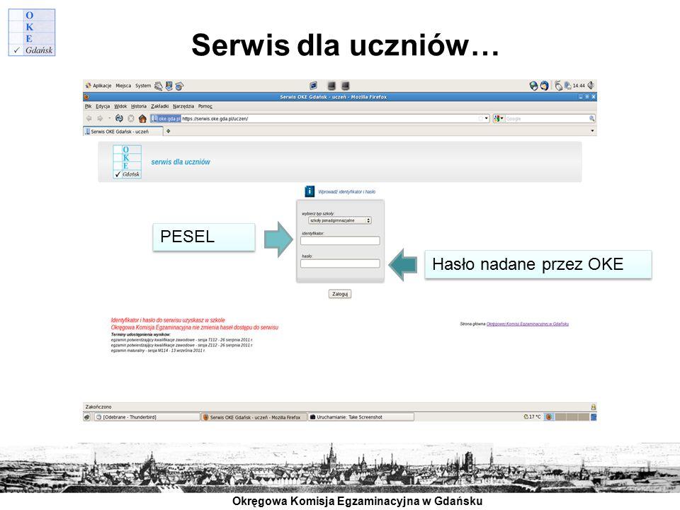Okręgowa Komisja Egzaminacyjna w Gdańsku Serwis dla uczniów… PESEL Hasło nadane przez OKE